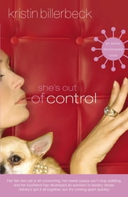 She's Out of Control ebook by Kristin Billerbeck