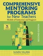 Comprehensive Mentoring Programs for New Teachers ebook by Susan Villani