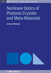 Nonlinear Optics of Photonic Crystals and Meta-Materials ebook by Arthur R. McGurn