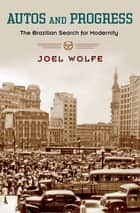 Autos and Progress ebook by Joel Wolfe