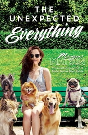 The Unexpected Everything ebook by Morgan Matson
