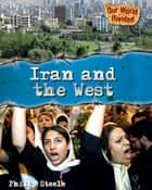 Iran and the West eBook by Philip Steele