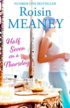 Half Seven on a Thursday ebook by Roisin Meaney