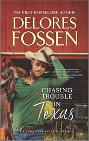 Chasing Trouble in Texas ebook by Delores Fossen