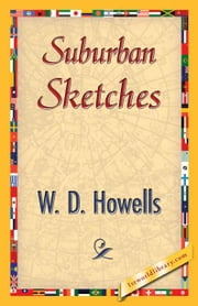 Suburban Sketches ebook by Howells, W. D.