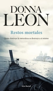 Restos mortales ebook by Donna Leon, Maia Figueroa Evans