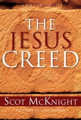 The Jesus Creed: Loving God, Loving Others - Loving God, Loving Others ebook by Scot McKnight