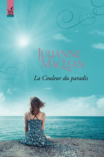 La Couleur du paradis ebook by Julianne MacLean