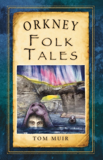 Orkney Folk Tales ebook by Tom Muir