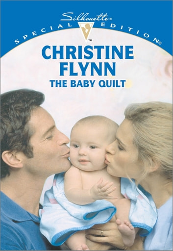 The Baby Quilt ebook by Christine Flynn