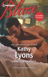 Living the Fantasy ebook by Kathy Lyons