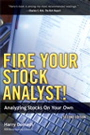 Fire Your Stock Analyst!: Analyzing Stocks On Your Own - Analyzing Stocks On Your Own ebook by Harry Domash