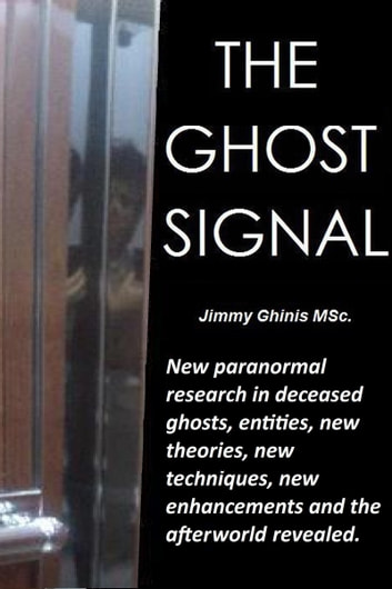 The Ghost Signal ebook by Jimmy Ghinis