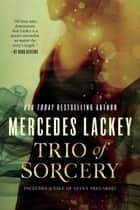 Trio of Sorcery ebook by Mercedes Lackey