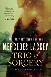 Trio of Sorcery - Arcanum 101, Drums, and Ghost in the Machine ebook by Mercedes Lackey