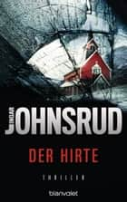 Der Hirte - Thriller ebook by Ingar Johnsrud, Daniela Stilzebach