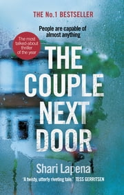 The Couple Next Door - The unputdownable Number 1 bestseller and Richard & Judy Book Club pick ebook by Shari Lapena