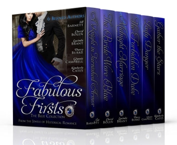 Fabulous Firsts: The Blue Collection (A Boxed Set of Six Series-Starter Novels from The Jewels of Historical Romance) eBook by Jill Barnett,Cheryl Bolen,Lucinda Brant,Darcy Burke,Glynnis Campbell,Kimberly Cates