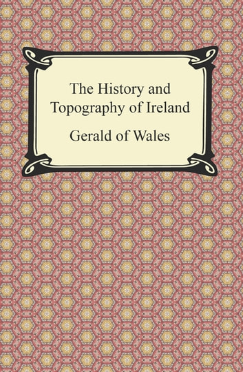 The History and Topography of Ireland ebook by Gerald of Wales