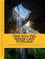 This Too: The Water Cave Tutelage ebook by Wu Hsin,Roy Melvyn