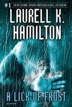 A Lick of Frost ebook by Laurell K. Hamilton