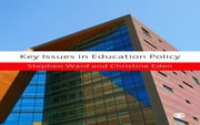 Key Issues in Education Policy ebook by Professor Stephen Ward,Ms Christine E Eden