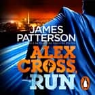 Alex Cross, Run - (Alex Cross 20) audiobook by James Patterson