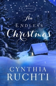 An Endless Christmas: A Novella ebook by Ruchti, Cynthia