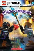 LEGO Ninjago: Attack of the Nindroids(Reader #8) ebook by Kate Howard