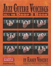 Jazz Guitar Voicings - Vol. 1 ebook by SHER Music,Randy Vincent