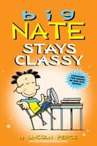Big Nate Stays Classy ebook by Lincoln Peirce