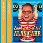 Look Who It Is!: My Story audiobook by Alan Carr