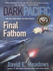 Dark Pacific: Final Fathom ebook by David E. Meadows
