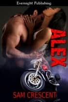 Alex ebook by Sam Crescent