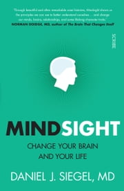 Mindsight - change your brain and your life ebook by Daniel J. Siegel, MD