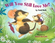 Will You Still Love Me? ebook by Carol Roth,Daniel Howarth