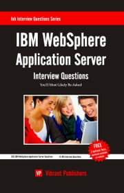 IBM WebSphere Application Server Interview Questions You'll Most Likely Be Asked ebook by Vibrant Publishers
