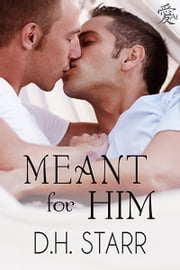 Meant For Him ebook by D.H. Starr