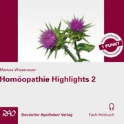 Homöopathie Highlights 2 audiobook by Markus Wiesenauer