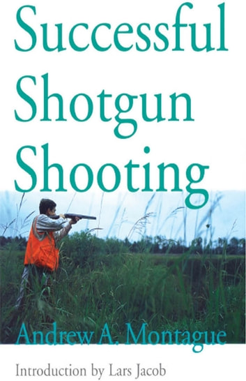 Successful Shotgun Shooting ebook by Andrew Montague