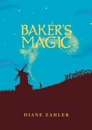Baker's Magic ebook by Diane Zahler