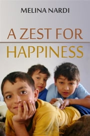 A Zest for Happiness ebook by Melina Nardi