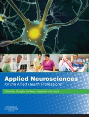 Applied Neuroscience for the Allied Health Professions ebook by Douglas McBean,Frederike van Wijck