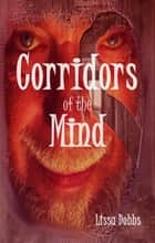 Corridors of the Mind ebook by Lissa Dobbs