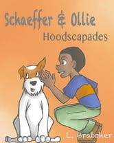 Schaeffer and Ollie: Hoodscapades ebook by LaMonica Bratcher