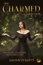 The Charmed Collection ebook by Bronwyn Green