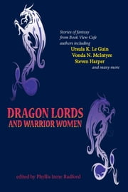 Dragon Lords and Warrior Women ebook by Phyllis Irene Radford (editor)