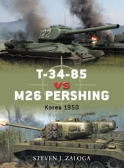 T-34-85 vs M26 Pershing - Korea 1950 ebook by Steven Zaloga,Richard Chasemore