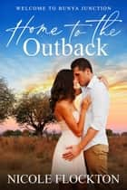 Home to the Outback ebook by