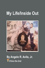 My Life / Inside Out ebook by Jr. Angelo R. Avila